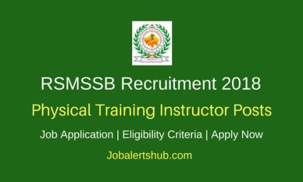 RSMSSB Recruitment 2018 Physical Training Instructor Posts – 4500 Vacancies | B.P.Ed, D.P.Ed | Apply Now