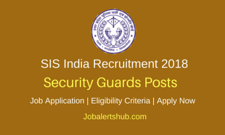SIS India 2018 Security Guards Posts – 300 Vacancies   High School   Apply Now