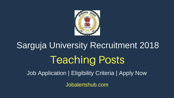 Sarguja University Ambikapur 2018 Professor, Associate Professor  & Assistant Professor Posts – 14 Vacancies | As Per AICTE | Apply Now