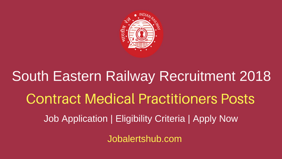 South Eastern Railway 2018 CMP Specialist & GDMO Posts – 24 Vacancies | MBBS, Post Graduate Degree/Diploma | Apply Now