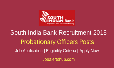 South Indian Bank 2018 Probationary Officers Jobs – 150 Posts | X/ SSLC, XII/ HSC & Any Degree | Apply Now