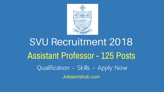 SVU Recruitment 2018 | Assistant Professor – 125 Vacancies | PG | Apply Now