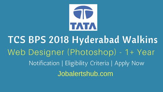 TCS BPS Hyderabad Walkins 2018 | Web Designer (Photoshop) | 1 – 7 Years | Graduation | Apply Now