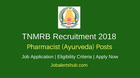 TNMRB 2018 Pharmacist (Ayurveda) Jobs – 38 Vacancies | Diploma | Apply Now