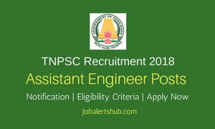 TNPSC Assistant Engineer 2018 – 324 Vacancies   B.E/B.Tech   Apply Now