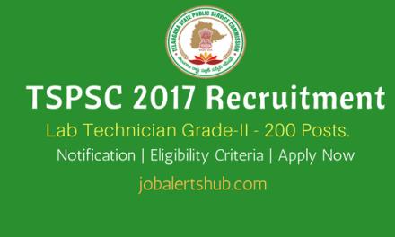 TSPSC 2017 Recruitment   Lab Technician Grade-II – 200 Vacancies   12th, DMLT/ B.Sc (MLT)   Apply Now