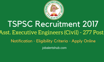 TSPSC Recruitment 2017 | Assistant Executive Engineers (Civil) – 277 Vacancies | B.Tech (Civil )| Apply Now