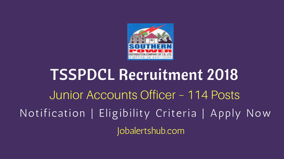 TSSPDCL Recruitment 2018 | Junior Accounts Officer – 114 Posts | B.Com/ M.Com/ CA/ ICWA |Apply Now @ tssouthernpower.cgg.gov.in