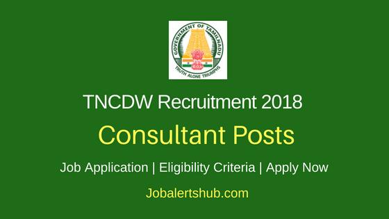 Tamilnadu Corporation For Development of Women Ltd (TNCDW) 2018 Recruitment Consultant Posts – 03 Vacancies | Degree (Relevant Disciplines), MBA | Apply Now