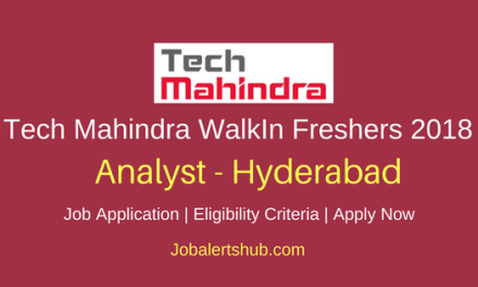 Tech Mahindra Walk-In Freshers Analyst 2018 Vacancies | Hyderabad | Graduation | WalkIn: Ends On 23rd March'18