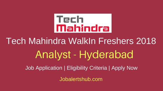 Tech Mahindra Walk-In Freshers Analyst 2018 Vacancies | Hyderabad | Graduation | WalkIn: Ends On 23rd March'18