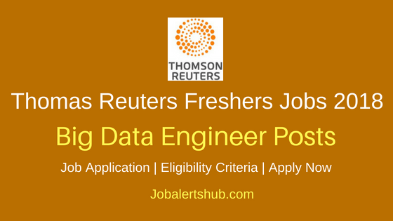 Thomas Reuters Bangalore 2018 Big Data Engineer Infrastructure Jobs | Graduation | Apply Now