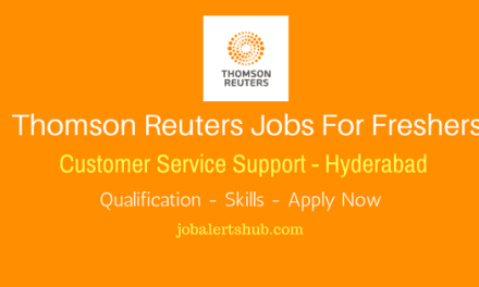 Thomas Reuters Jobs For Freshers Hyderabad 2018 | Customer Service Support | Graduation/PG | Apply Now
