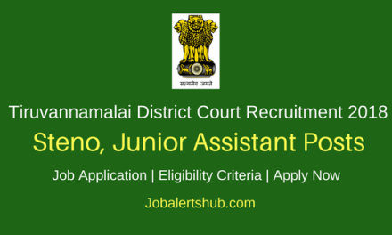 Tiruvannamalai District Court 2018 Steno, Junior Assistant, Senior Bailiff & Others  – 40 Vacancies | 10th Pass | Apply Now