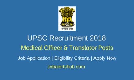 UPSC 2018 Medical Officer & Translator Jobs – 33 Vacancies   Degree, MD   Apply Now