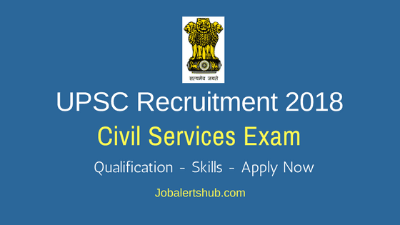UPSC Civil Services Jobs 2018 – 782 Jobs | Any Degree | Apply Now