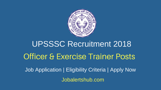 UPSSSC 2018 Youth Welfare & Regional Development Team Officer & Exercise Trainer Posts – 694 Vacancies | Degree | Apply Now