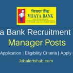 Vijaya Bank 2018 Manager (Charted Accountant, Law, Security) Posts – 57 Vacancies | Degree, CA | Apply Now