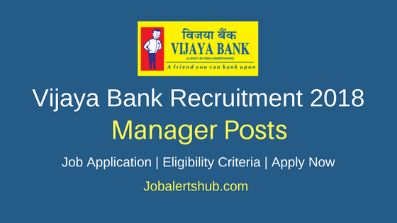 Vijaya Bank 2018 Manager (Charted Accountant, Law, Security) Posts – 57 Vacancies | Degree, CA | Apply Now