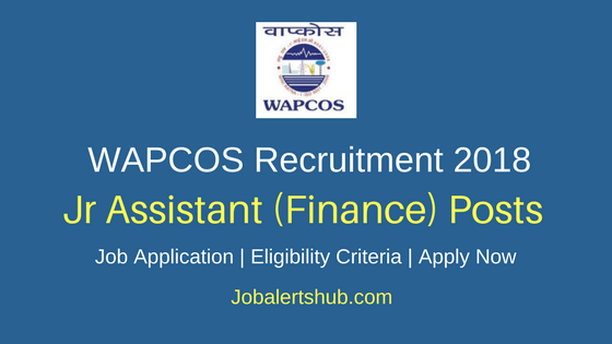 WAPCOS 2018 Jr Assistant Finance Posts – 08 Vacancies | B.com | Apply Now