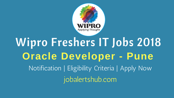 Wipro Freshers 2018 Recruitment | Oracle Developer | Graduation | Pune | Apply Now