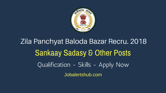 Zila Panchyat Baloda Bazar Sankaay Sadasy, DEO, & Other Jobs 2018 – 19 Vacancies | 5th Class, 10+2, BE, PG| Apply Now