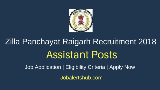 Zilla Panchayat Raigarh Recruitment 2018 Accountant & Assistant Jobs – 04 Posts   10+2, B.E, B.Com, MBA   Apply Now