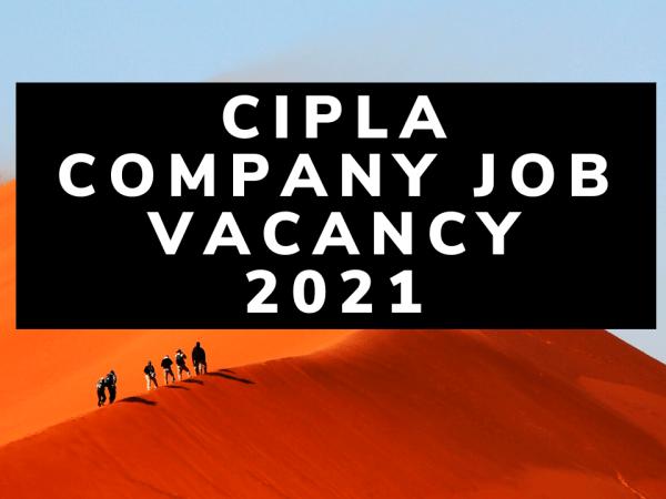 Cipla company job vacancy 2021