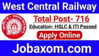West Central Railway Recruitment 2021 - Apply Online 716 Posts