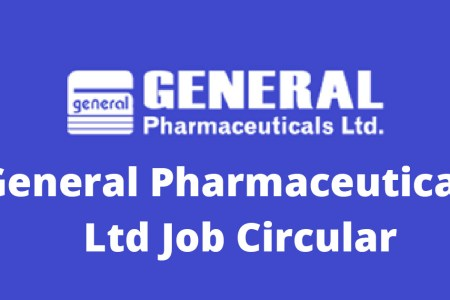 General Pharmaceuticals Ltd Job Circular 2021 Apply Process