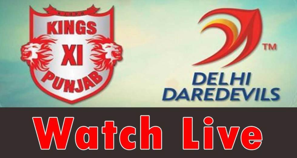 Kings XI Punjab vs Delhi Daredevils Live Streaming   IPL 2018 Live Stream