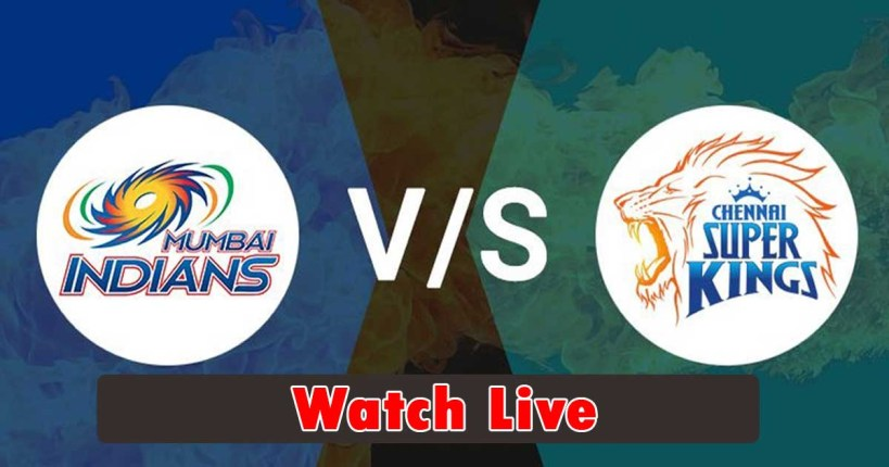 Mumbai Indians vs Chennai Super Kings Live Streaming|IPL Live Streaming.