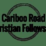 Cariboo Road Christian Fellowship