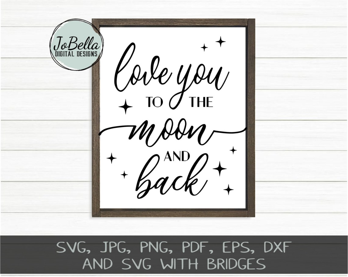 Download Love You To The Moon And Back SVG - JoBella Digital Designs