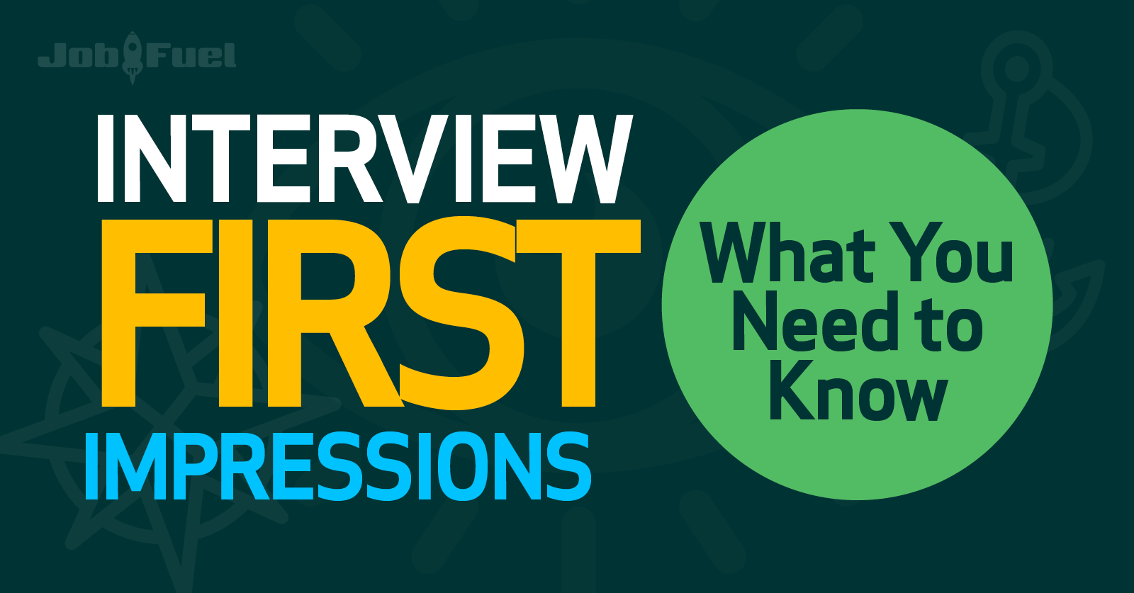 Make A Great First Impression On Your Job Interview