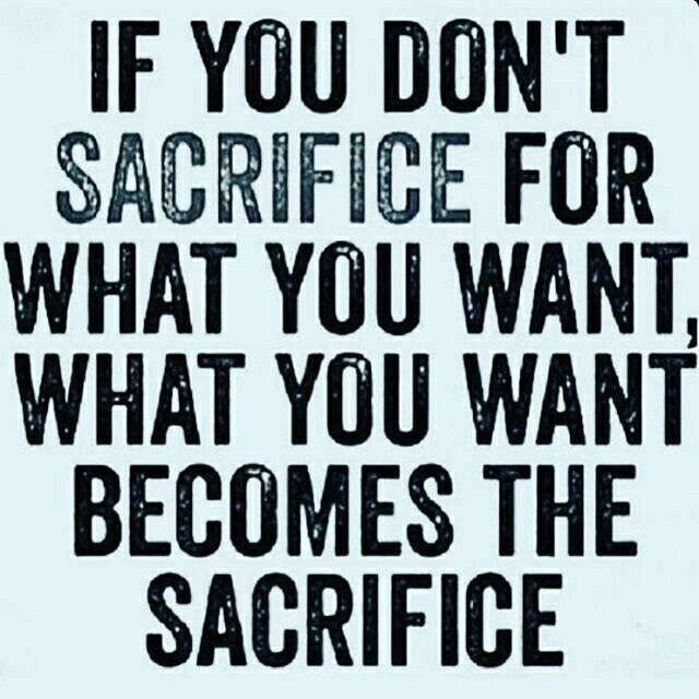 Success Quote If You Dont Sacrifice For What You Want What You