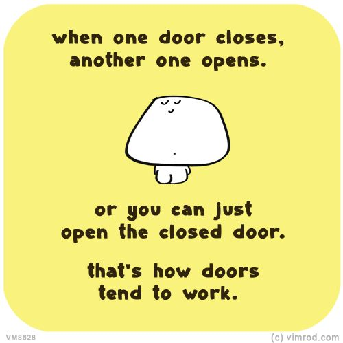 Work Quote : When One Door Closes, Another One Opens, Or You Can Just Open  The Closed Door. T...   JobLoving.com | Your Number One Source For Daily  Job ...