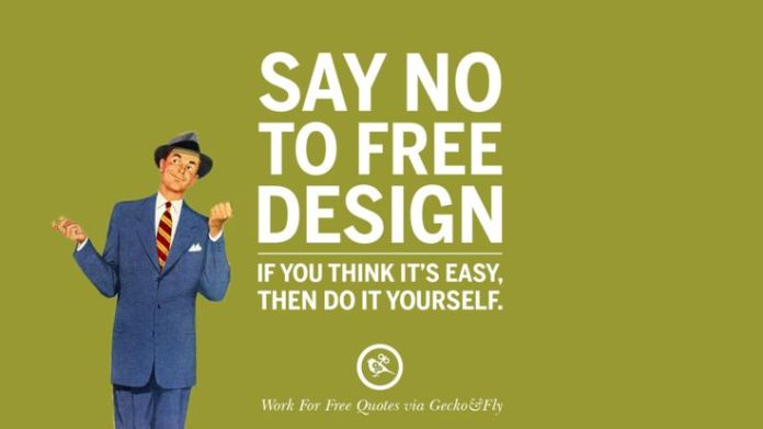Work Quote Say No To Free Design If You Think Its Easy Then Do