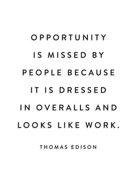 Work Quotes Opportunity Is Missed By People Because It Is Dressed