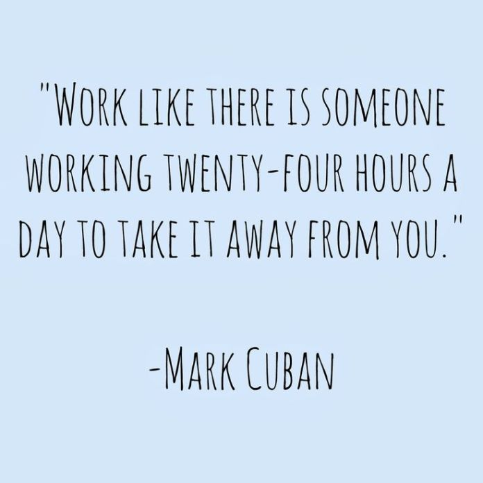 Work Quotes : Weekend Inspiration. Quote by Mark Cuban
