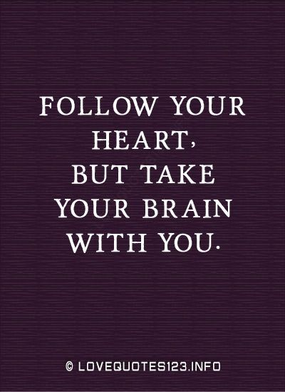 Work Quotes Inspirational Quotes Follow Your Heart But Take Your