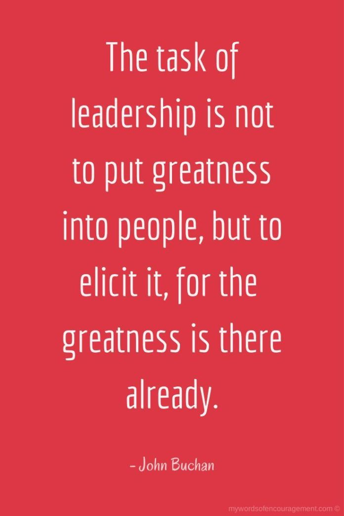 Work Quotes The Task Of Leadership Is Not To Put Greatness Into