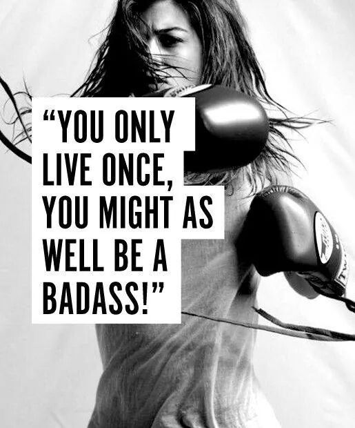 Work Quotes You Only Live Once Yolo You Might As Well Be Badass