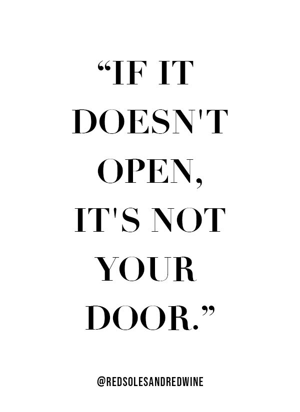 Its Not Your Door Quote Find What Is Right For You Quote