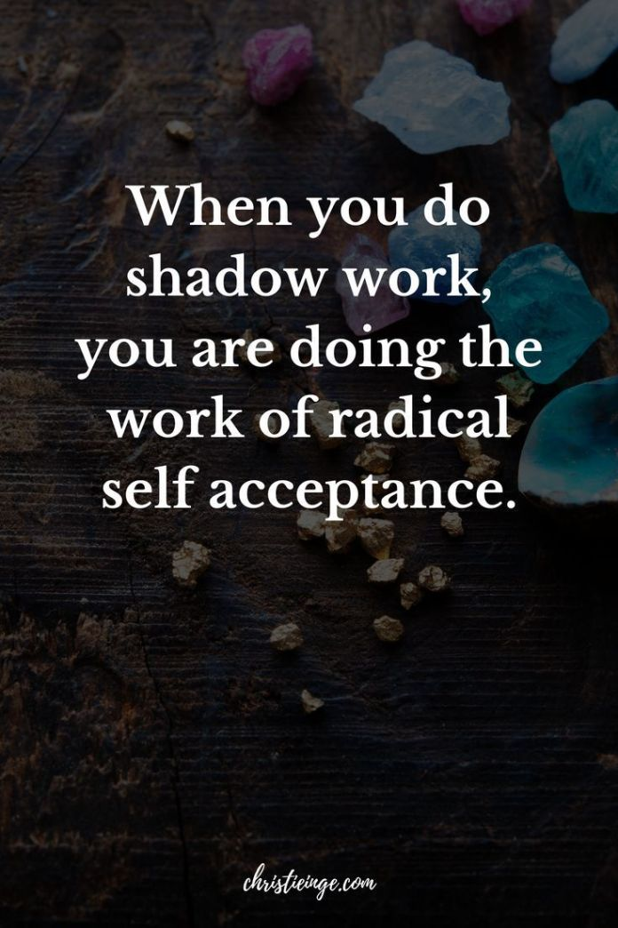 Work Quotes Quote About Spiritual Shadow Work And Self Acceptance