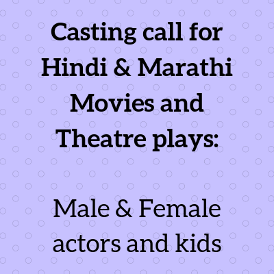 Casting call for Hindi & Marathi Movies and Theatre plays