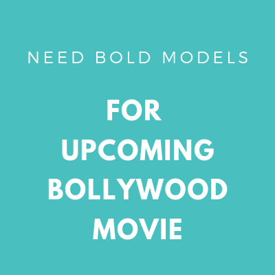 NEED BOLD FEMALES FOR UPCOMING BOLLYWOOD MOVIE