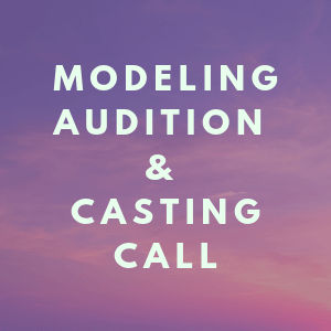 Modeling Auditions & Casting Calls