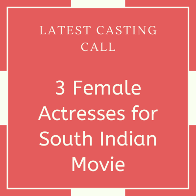 Females for South Indian Movie latest casting call