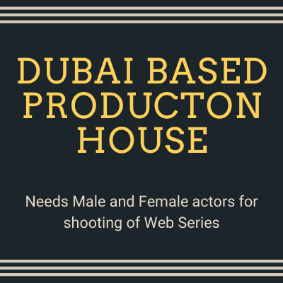 needs actors for web series dubai based production house